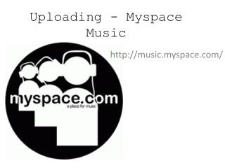 Uploading -  Myspace Music