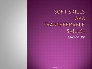 Soft Skills (aka Transferrable Skills)