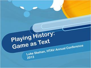Playing History: Game as Text