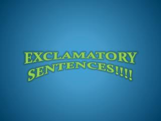 EXCLAMATORY SENTENCES!!!!