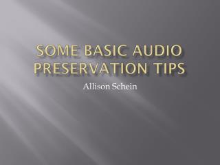 Some basic Audio preservation tips