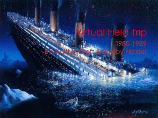 Virtual F ield Trip