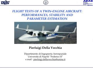 FLIGHT  TESTS OF A TWIN-ENGINE AIRCRAFT: PERFORMANCES, STABILITY AND  PARAMETER  ESTIMATION