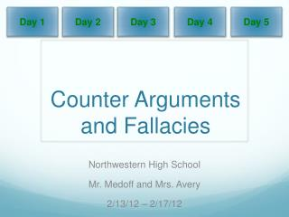 Counter Arguments  and Fallacies