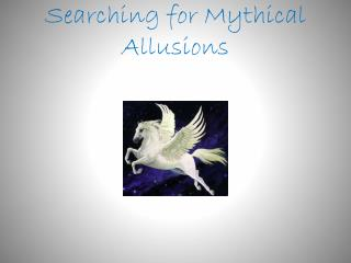 Searching for Mythical Allusions