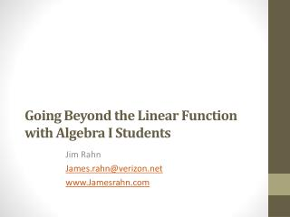 Going Beyond the Linear Function with Algebra I Students