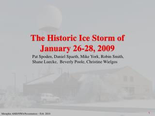 The Historic Ice Storm of  January 26-28, 2009