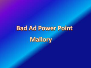 Bad Ad Power Point