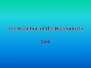 The Evolution of the Nintendo DS