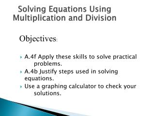 A.4f Apply these skills to solve practical 		problems.