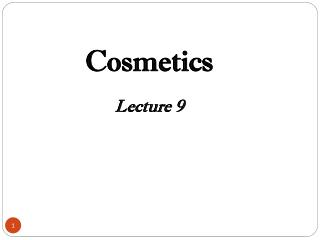 Cosmetics Lecture  9