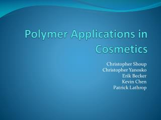 Polymer Applications in Cosmetics