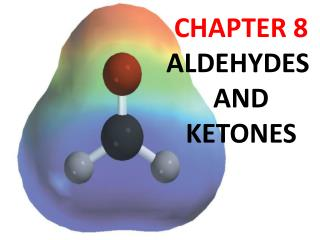 CHAPTER 8 ALDEHYDES  AND KETONES
