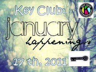 Key  Club: 17  th ,  2011