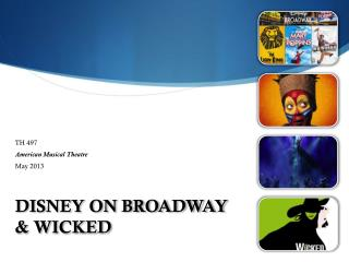 DISNEY  ON BROADWAY & WICKED