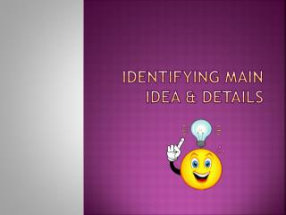 Identifying Main Idea & Details