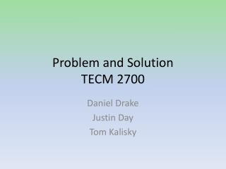 Problem and Solution TECM 2700