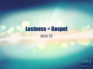 Lostness < Gospel