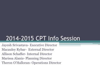 2014-2015 CPT Info Session