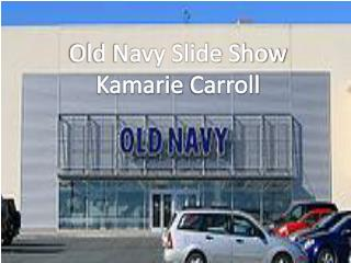 Old Navy Slide Show Kamarie  Carroll