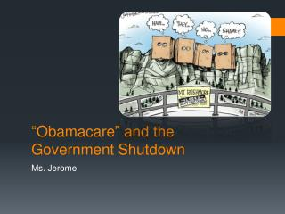 """ Obamacare "" and the Government Shutdown"