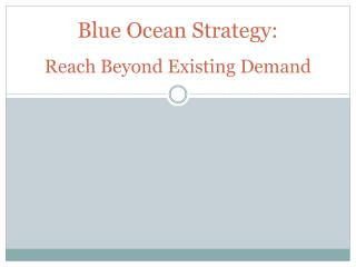 Blue Ocean Strategy: Reach Beyond Existing Demand