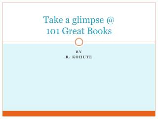Take a glimpse @  101 Great Books