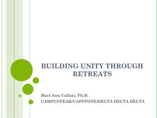 BUILDING UNITY THROUGH RETREATS