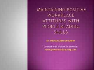 Maintaining positive workplace attitudes with people reading skills