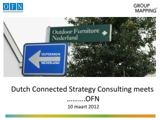 Dutch Connected Strategy Consulting meets  ……….OFN 10  maart  2012