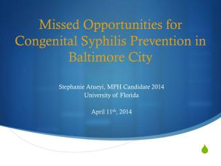 Missed Opportunities for Congenital Syphilis Prevention in Baltimore City
