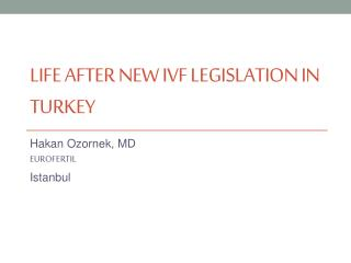 LIFE AFTER NEW IVF LEGISLATION IN TURKEY