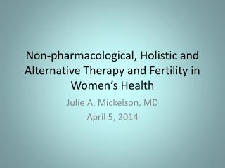 Non-pharmacological, Holistic and Alternative Therapy and Fertility in Women's Health