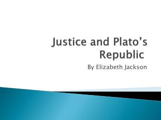 Justice and Plato's Republic