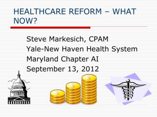 HEALTHCARE REFORM – WHAT NOW?