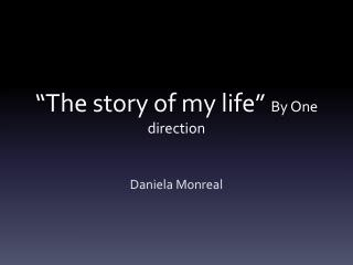 """The  story of my  life""  By One direction"