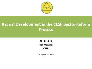 Recent Development in the  CESR  Sector Reform Process