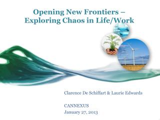 Opening New Frontiers –  Exploring Chaos in Life/Work