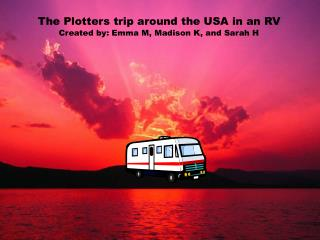Our trip around the U.S. in an RV