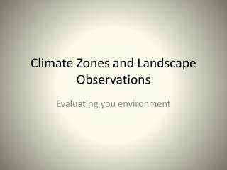 Climate Zones and Landscape Observations