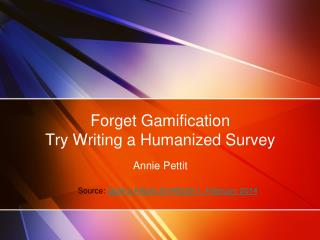 Forget Gamification Try Writing a Humanized Survey