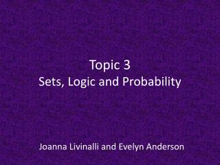 Topic 3  Sets, Logic and Probability
