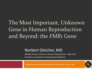 The Most Important, Unknown Gene in Human Reproduction and Beyond: the  FMR1  Gene