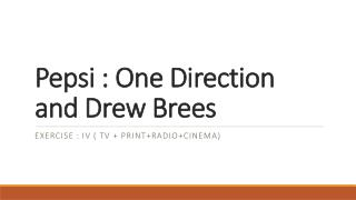 Pepsi : One Direction and Drew  Brees