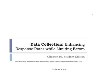 Data Collection:  Enhancing Response Rates while Limiting Errors