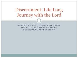 Discernment: Life Long Journey with the Lord