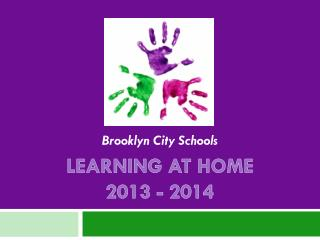 LEARNING AT HOME 2013 - 2014