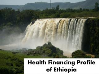 Health Financing  Profile of  Ethiopia