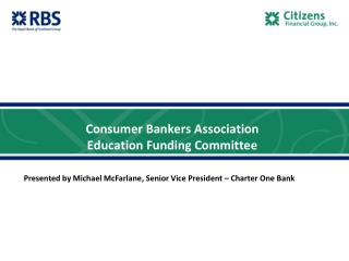Consumer Bankers Association Education Funding Committee