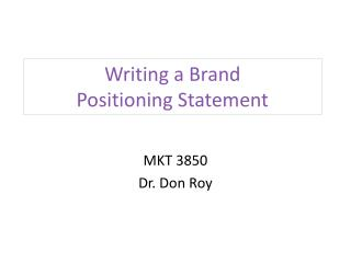 Writing a Brand  Positioning Statement